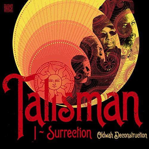 Talisman - I-Surrection (Oldwah Deconstruction)