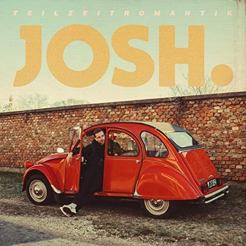 Josh. - Teilzeitromantik