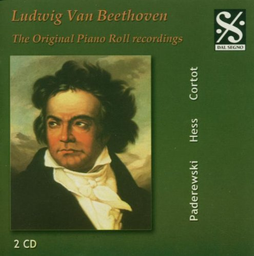 Beethoven , Ludwig van - Piano Sonatas - The Original Piano Roll Recordings (Paderewski, Hess, Cortot)