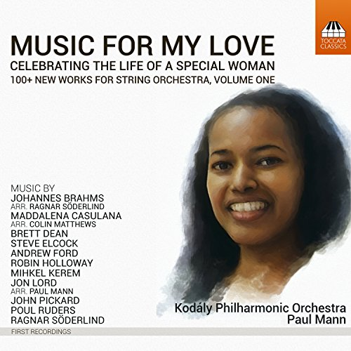 Mann , Paul & Kodaly Philharmonic Orchestra - Music For My Love 1 - Celebrating The Life Of A Special Woman