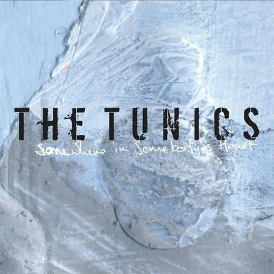 Tunics , The - Somewhere in Somebody's Heart