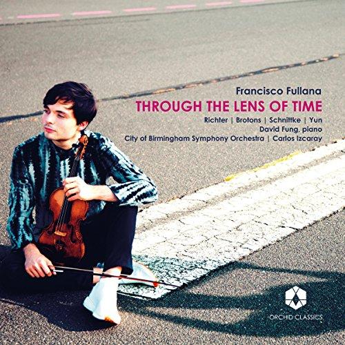 Fullana , Francisco - Through The Lens Of Time - Richter / Brotons / Schnittke / Yun (Fung, Izcaray)
