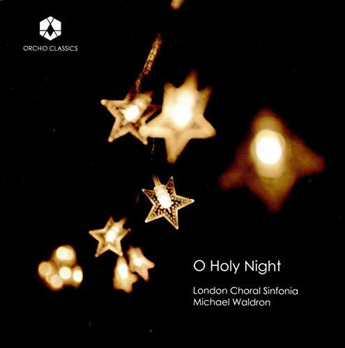 Waldron , Michael - O Holy Night (London Choral Sinfonia, Waldron)