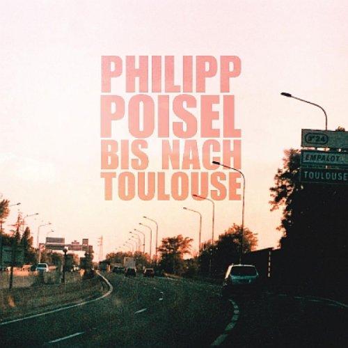 Philipp Poisel - Bis Nach Toulouse (LP+CD) [Vinyl LP]