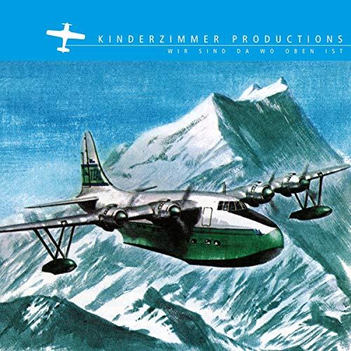 Kinderzimmer Productions - Wir Sind Da Wo Oben Ist [Vinyl LP]
