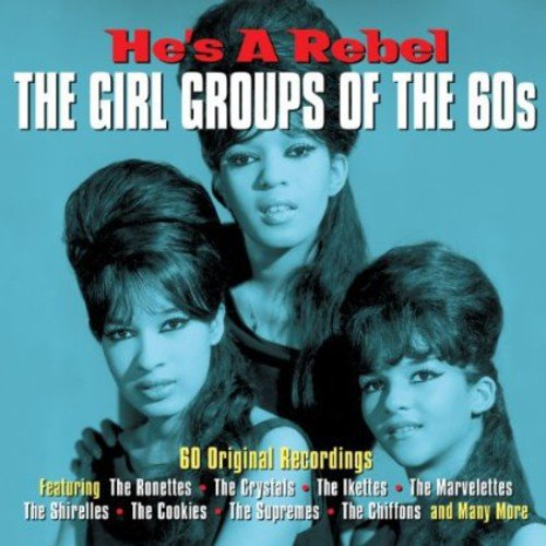 Various Artists - He'S a Rebel - The Girl Groups of the 60s