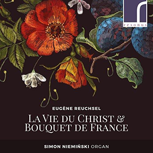 Reuchsel , Eugene - La Vie Du Christ & Bouquet De France (Simon Nieminski)