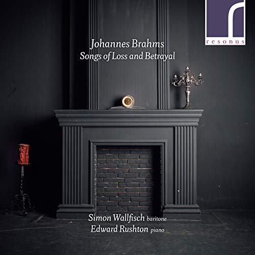 Brahms , Johannes - Songs Of Loss And Betrayal (Wallfisch, Rushton)
