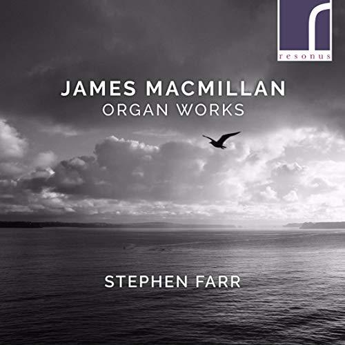 Macmillan , James - Organ Works (Farr)
