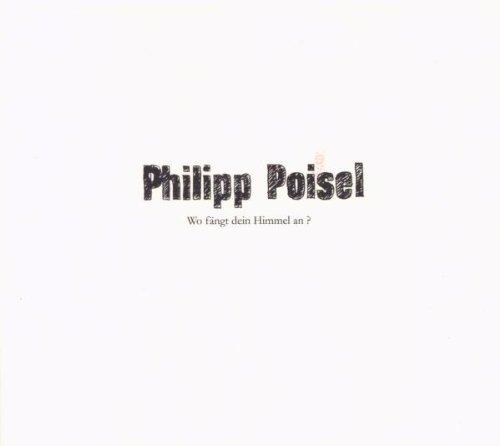 Poisel , Philipp - Wo fängt dein Himmel an?