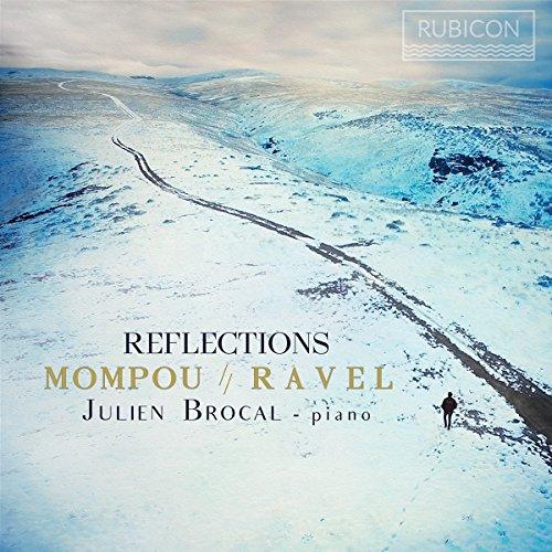 Brocal , Julien - Reflections - Mompou // Ravel