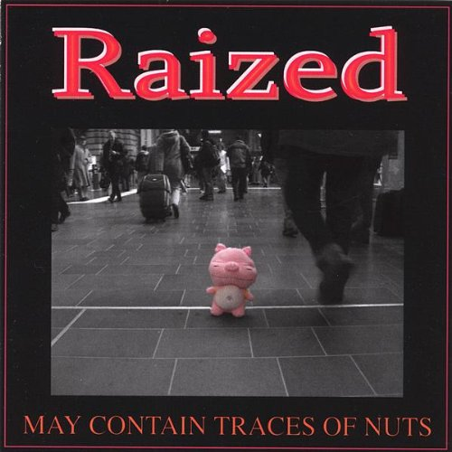 Raized - May Contain Traces of Nuts (Ep)
