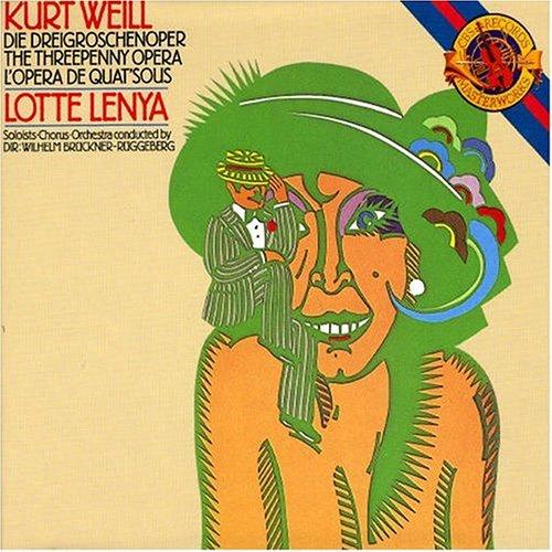 Weill , Kurt - Die Dreigroschenoper (Lenya, Brückner-Rüggeberg)