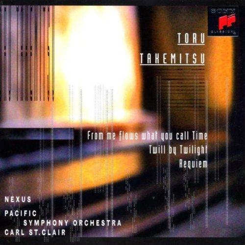 Takemitsu , Toru - From Me Flows What You Call Time / Twill By Twilight / Requiem (Nexus, PSO,St. Clair)