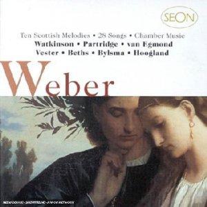 Weber , Carl Maria von - Ten Scottish Melodies / 28 Songs / Chamber Music (Watkinson, Partridge, van Egmond, Vester, Beths, Bylsma, Hoogland)