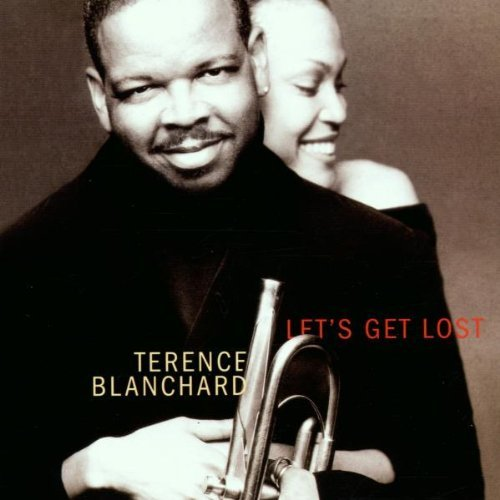 Blanchard , Terence - Let's get lost