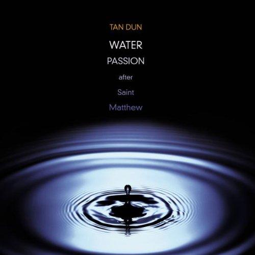 Dun , Tan - Water Passion (After Saint Matthew)