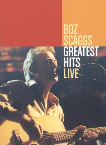 Scaggs , Boz - Greatest Hits Live