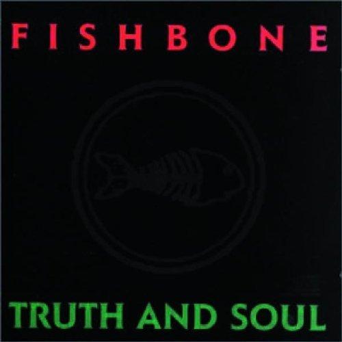 Fishbone - Truth & Soul