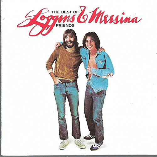 Loggins & Messina - The Best of Friends