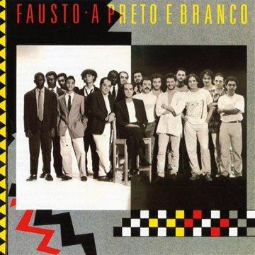 Fausto - A Preto E Branco
