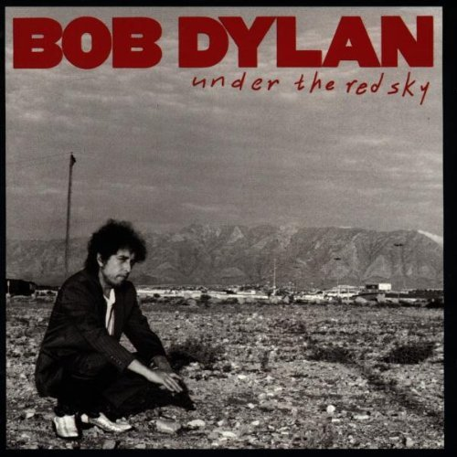 Dylan , Bob - Under the red sky