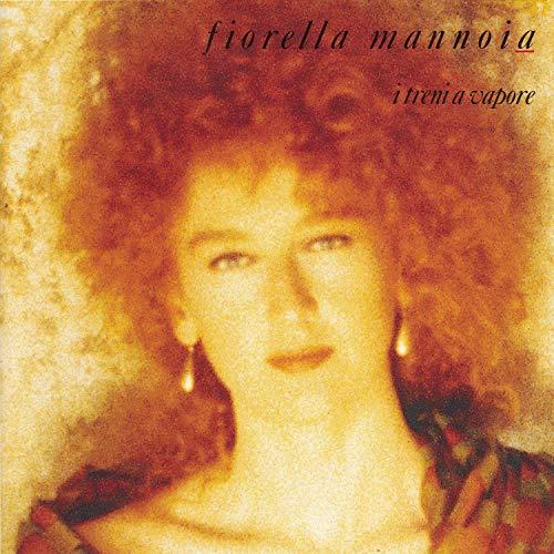 Mannoia , Fiorella - I Treni A Vapore