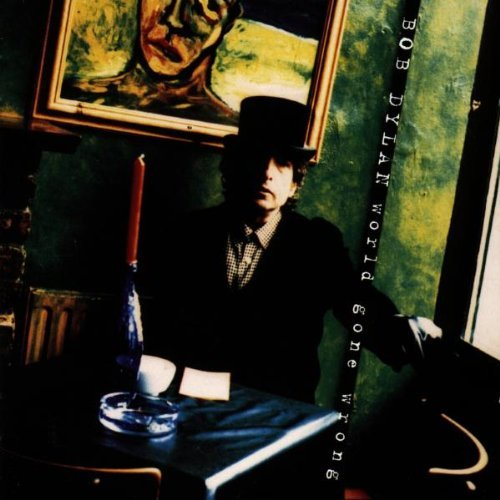 Dylan , Bob - World gone wrong