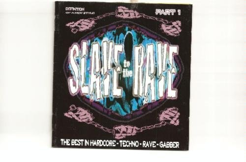 Sampler - Slave To The Rave - Definition Of A New Style Part 1 - The Best In Hardcore-Techno-Rave-Gabber
