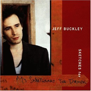 Buckley , Jeff - My sweetheart the drunk