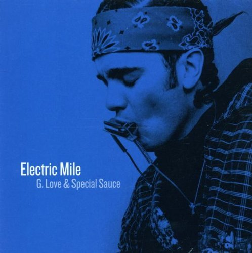 G.Love & Special Sauce - Electric mile
