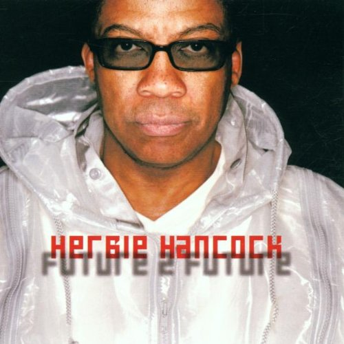 Hancock , Herbie - Future 2 future