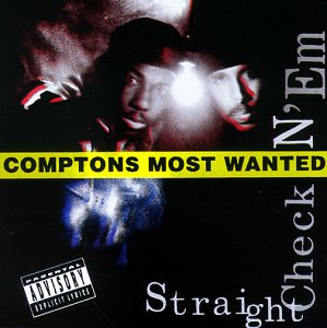 Comptons Most Wanted - Straight CheckN 'Em