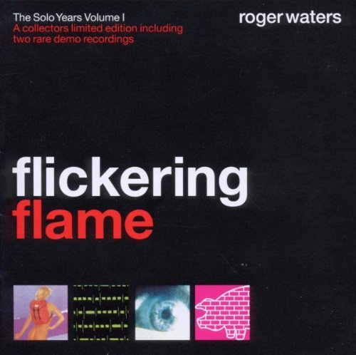 Waters , Roger - Flickering Flame: The Solo Years Volume 1