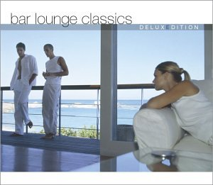 Sampler - Bar Lounge Classics - Deluxe Edition