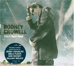 Crowell , Rodney - Fate's right hand