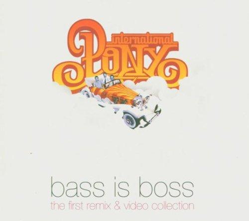International Pony - Bass is Boss