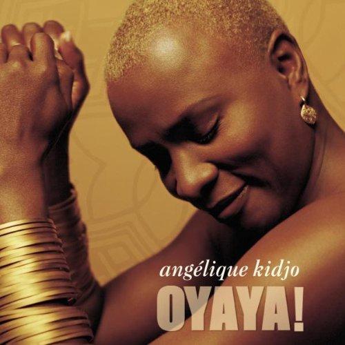 Kidjo , Angelique - Oyaya