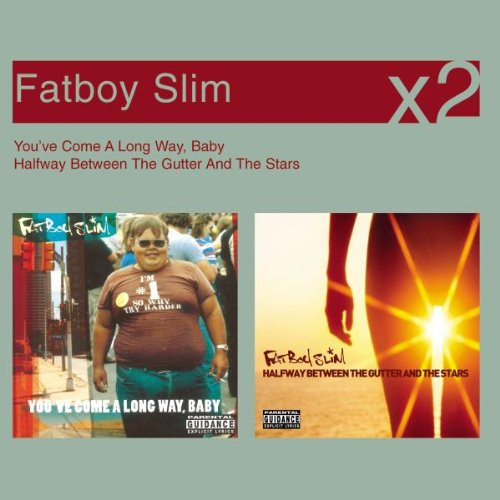Fatboy Slim - You've Come A Long Way, Baby / Halfway Between The Gutter And The Stars (x2)
