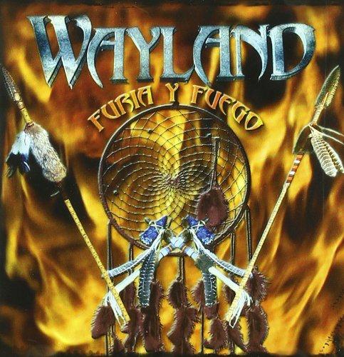 Wayland - Furia Y Fuego