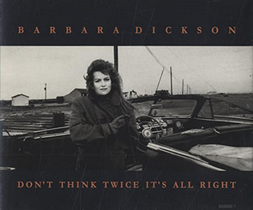 Dickson , Barbara - Don't Think Twice It's All Right (Maxi)