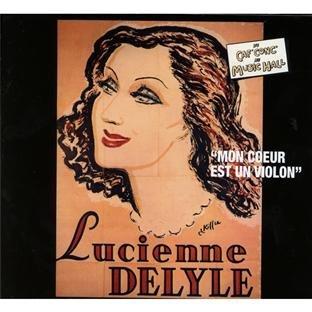 Delyle , Lucienne - Mon Coeur est un Violon