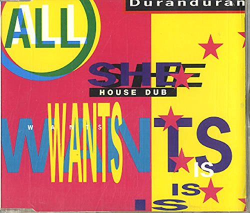 Duran Duran - All She Wants Is - The Dub Mixes (Maxi)