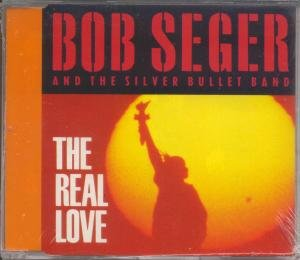 Seger , Bob and Silver Bullet Band , The - The Real Love (Maxi)