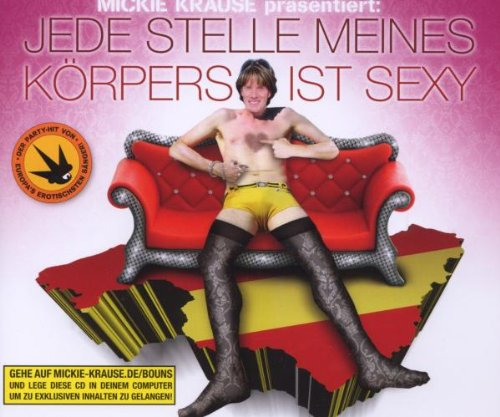 Krause , Mickie - Jede Stelle meines Körpers ist sexy (Maxi)