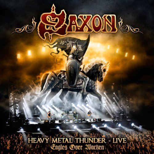 Saxon - Heavy Metal Thunder - Live - Eagles Over Wacken