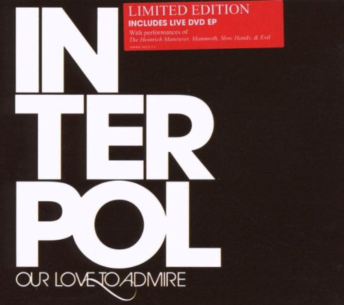 Interpol - Our Love To Admire (Limited Tour Edition)