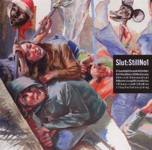Slut - Still no 1