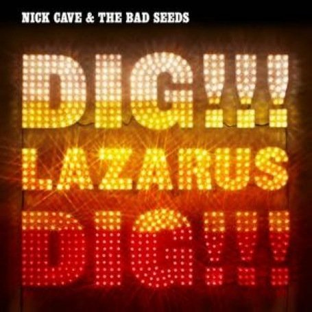 Cave , Nick - Dig!!! Lazarus!!! Dig!!! (Limited Edtion)