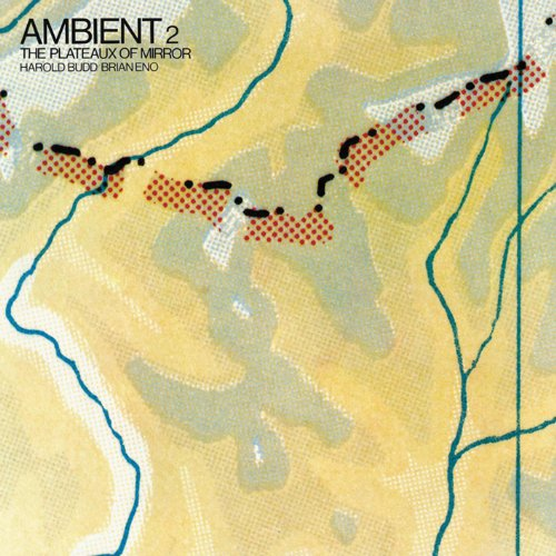 Brian Eno - Ambient/the Plateaux of Mirror